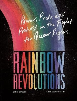 Rainbow Revolutions: Power, Pride and Protest in the Fight for Queer Rights Badger Learning