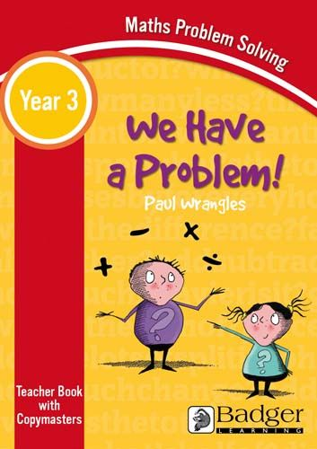 Maths Problem Solving - We Have a Problem Year 3 Teacher Book & Word files CD Badger Learning