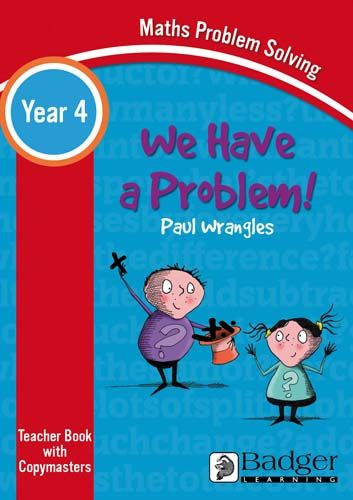Maths Problem Solving - We Have a Problem Year 4 Teacher Book & Word files CD Badger Learning