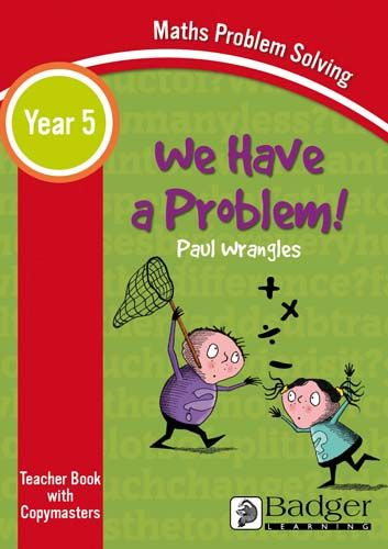 Maths Problem Solving - We Have a Problem Year 5 Teacher Book & Word files CD Badger Learning