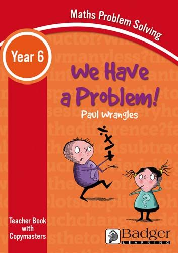 Maths Problem Solving - We Have a Problem Year 6 Teacher Book & Word files CD Badger Learning
