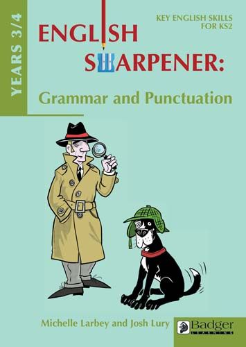 English Sharpener: Grammar & Punctuation Years 3/4 Teacher Book + CD Badger Learning