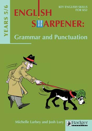 English Sharpener: Grammar & Punctuation Years 5-6 Teacher Book + CD Badger Learning