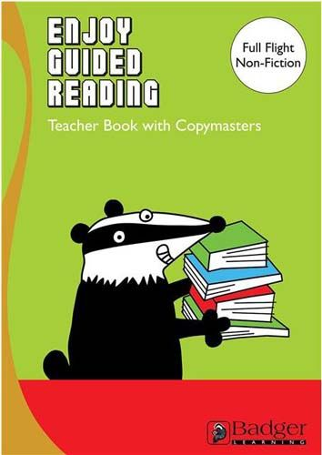 Full Flight Non-Fiction Guided Reading Teacher Book + CD Badger Learning