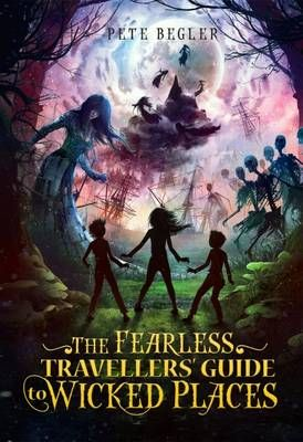 The Fearless Travellers' Guide to Wicked Places Badger Learning