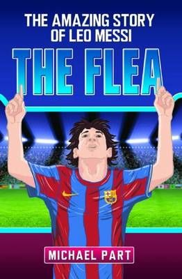 The Flea: The Amazing Story of Leo Messi Badger Learning