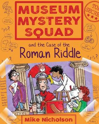 Museum Mystery Squad & the Case of the Roman Riddle Badger Learning