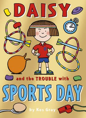 Daisy and the Trouble with Sports Day Badger Learning
