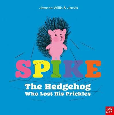 Spike: The Hedgehog Who Lost His Prickles Badger Learning