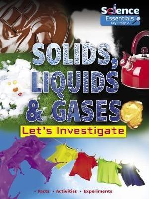 Solids, Liquids & Gases: Let's Investigate Badger Learning