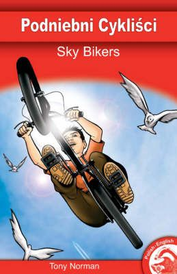 Sky Bikers (English/Polish Edition) Badger Learning