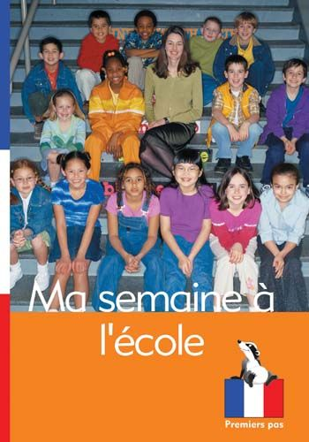 Premiers Pas: Ma semaine a l'ecole Badger Learning