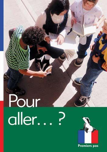 Premiers Pas: Pour aller...? Badger Learning