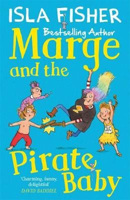 Marge and the Pirate Baby: Book two in the fun family series by Isla Fisher Badger Learning