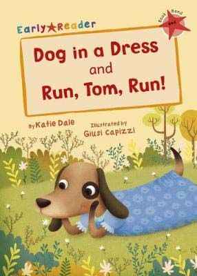 Dog in a Dress & Run, Tom, Run!  Badger Learning