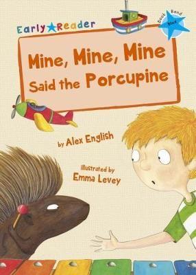 Mine, Mine, Mine Said the Porcupine Badger Learning