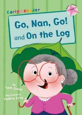 Go, Nan, Go! & On the Log Badger Learning