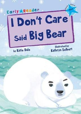I Don't Care Said Big Bear Badger Learning