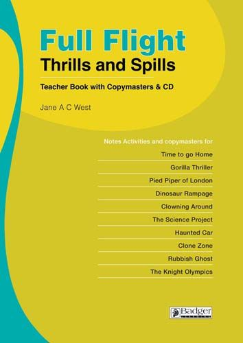 Full Flight Thrills and Spills: Teacher Book & CD Badger Learning