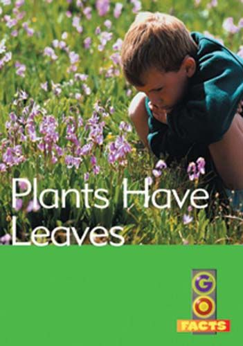 Plants Have Leaves (Go Facts Level 1) Badger Learning