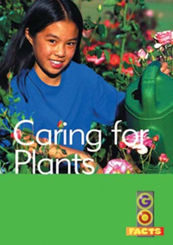 Caring for Plants (Go Facts Level 1) Badger Learning