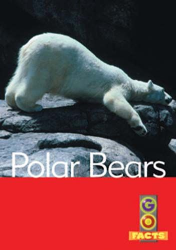 Polar Bears (Go Facts Level 4) Badger Learning