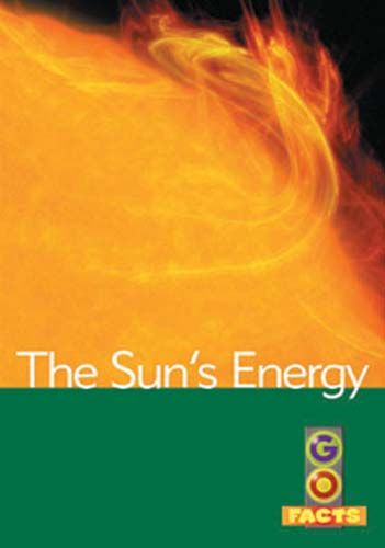 The Sun's Energy (Go Facts Level 4) Badger Learning