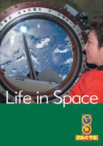 Life in Space (Go Facts Level 4) Badger Learning