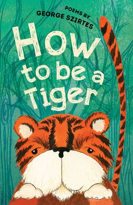 How to be a Tiger: Poems Badger Learning