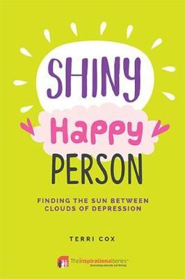 Shiny Happy Person: Finding the Sun Between Clouds of Depression Badger Learning