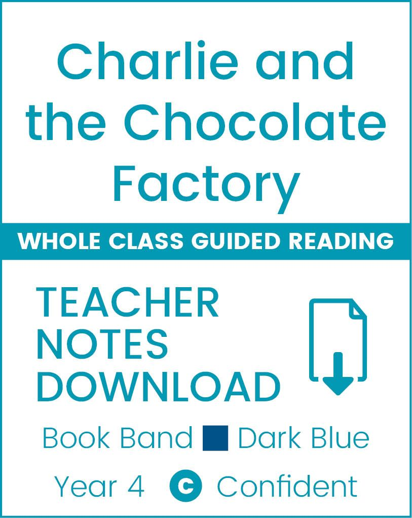 Enjoy Whole Class Guided Reading: Charlie and the Chocolate Factory Teacher Notes Badger Learning