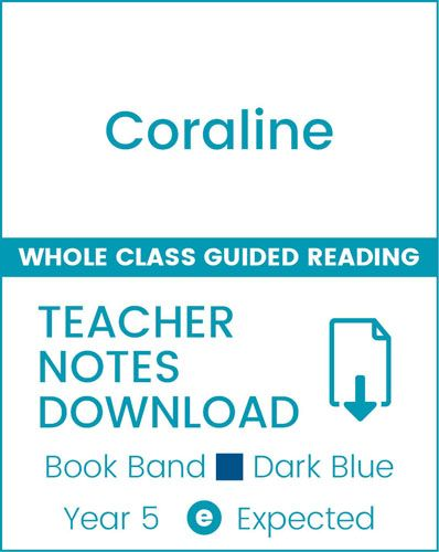 Enjoy Whole Class Guided Reading: Coraline Teacher Notes Badger Learning