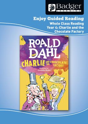 Enjoy Whole Class Guided Reading: Charlie and the Chocolate Factory Teacher Book Badger Learning