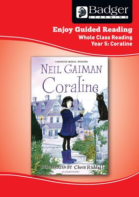 Enjoy Whole Class Guided Reading: Coraline Teacher Book Badger Learning