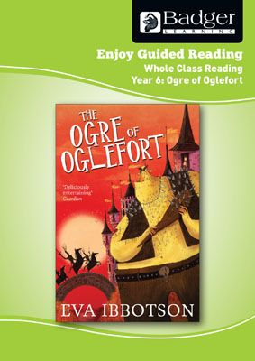 Enjoy Whole Class Guided Reading: The Ogre of Oglefort Teacher Book Badger Learning