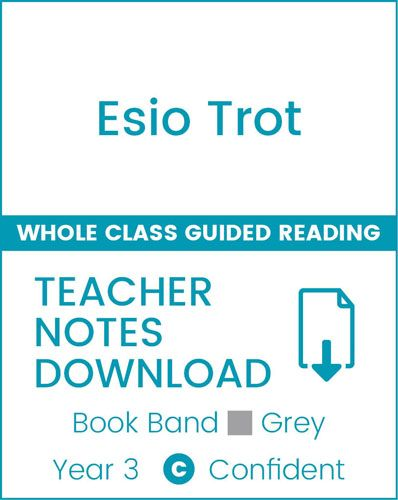 Enjoy Whole Class Guided Reading: Esio Trot Teacher Notes Badger Learning