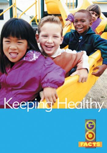 Keeping Healthy (Go Facts Level 1) Badger Learning