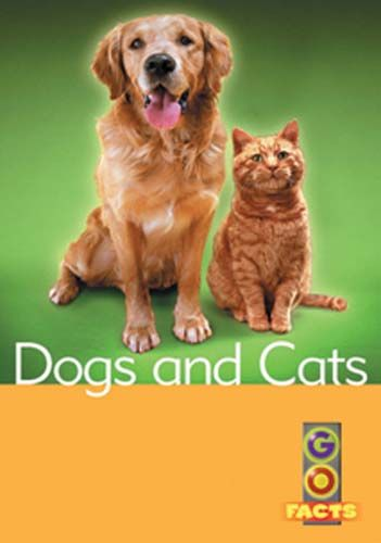 Dogs and Cats (Go Facts Level 1) Badger Learning