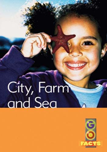 City, Farm and Sea (Go Facts Level 2) Badger Learning