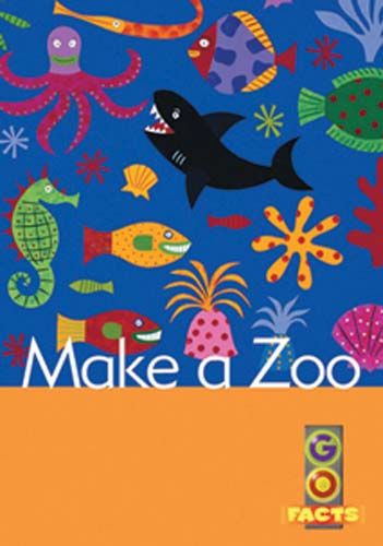 Make a Zoo (Go Facts Level 2) Badger Learning