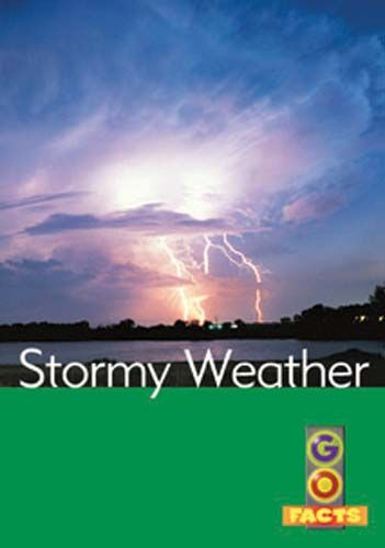 Stormy Weather (Go Facts Level 3) Badger Learning