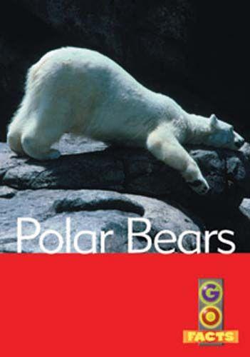 Polar Bears (Go Facts Level 4) Badger Learning