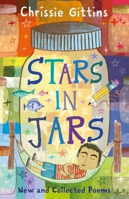 Stars in Jars: New and Collected Poems by Chrissie Gittins Badger Learning