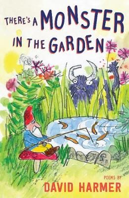 There's a Monster in the Garden: The Best of David Harmer Badger Learning