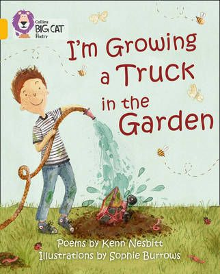 I'm Growing a Truck in the Garden: Band 09/Gold Badger Learning
