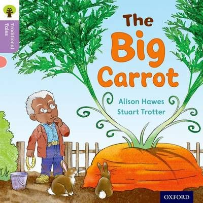 Oxford Reading Tree Traditional Tales: Level 1+: The Big Carrot Badger Learning