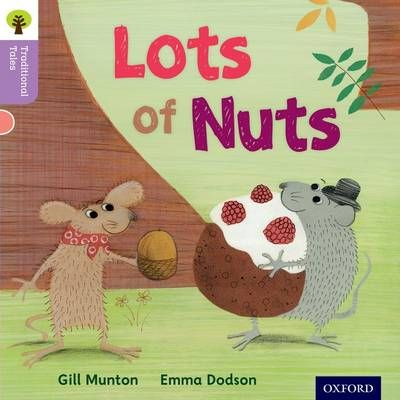 Oxford Reading Tree Traditional Tales: Level 1+: Lots of Nuts Badger Learning