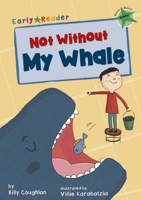 Not Without My Whale (Early Reader) Badger Learning