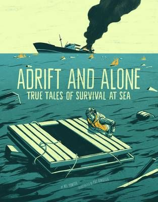 Adrift and Alone: True Stories of Survival at Sea Badger Learning