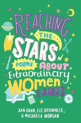 Reaching the Stars: Poems About Extraordinary Women and Girls Badger Learning